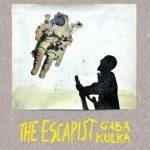 The Fillet of Sound: Gaba Kulka – The Escapist